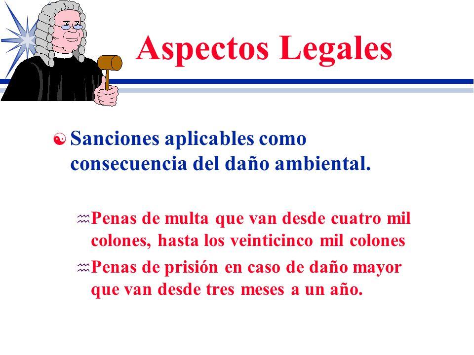 Aspectos LegalesSanciones aplicables como consecuencia del daño ambiental.
