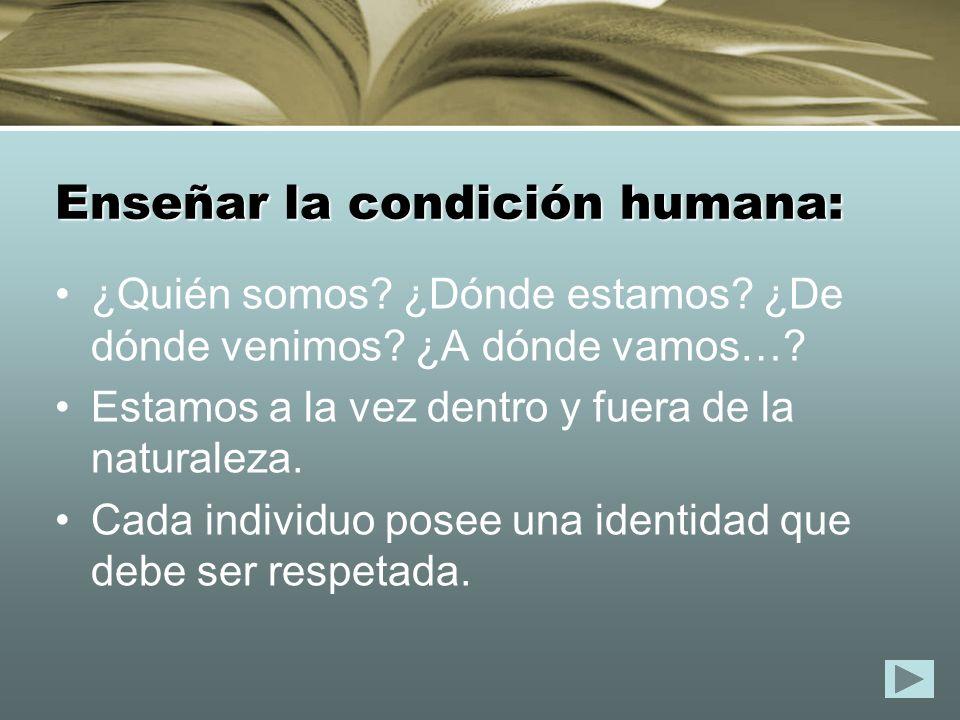 Enseñar la condición humana: