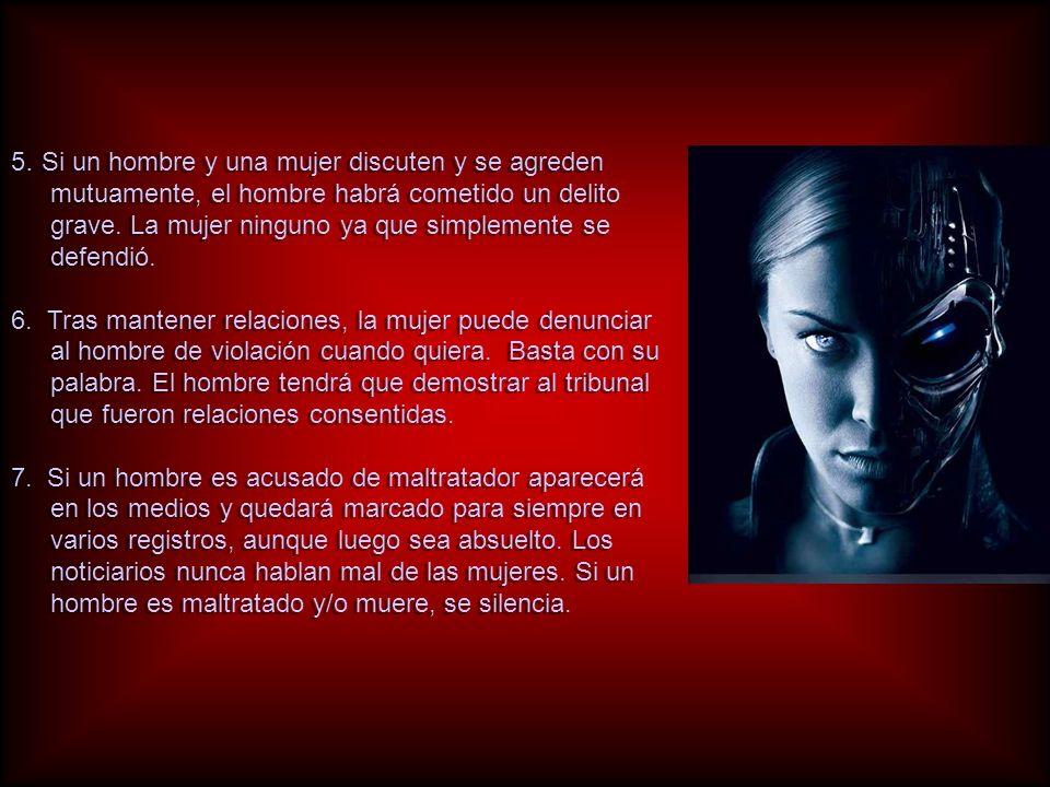 5. Si un hombre y una mujer discuten y se agreden mutuamente, el hombre habrá cometido un delito grave. La mujer ninguno ya que simplemente se defendió.