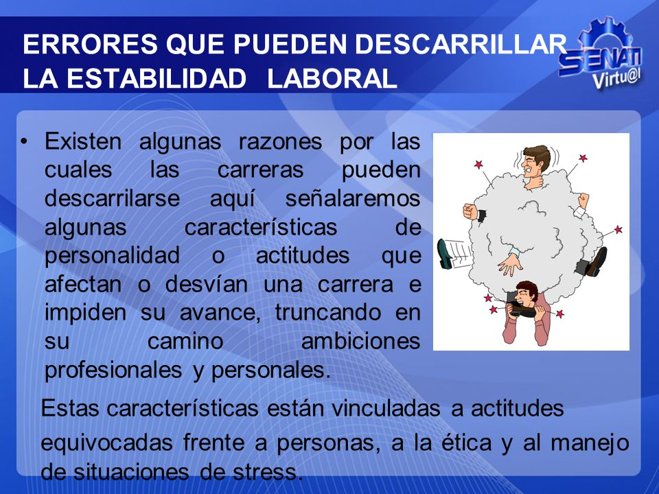 ERRORES QUE PUEDEN DESCARRILLAR LA ESTABILIDAD LABORAL