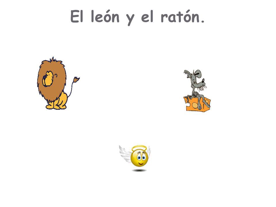 El león y el ratón.