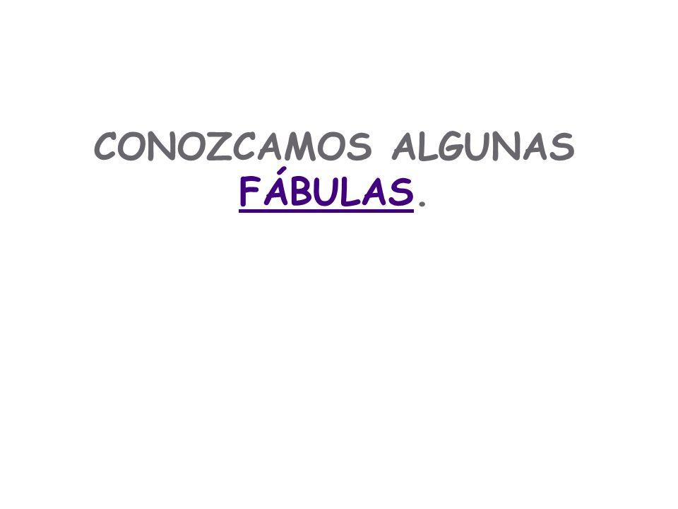 CONOZCAMOS ALGUNAS FÁBULAS.