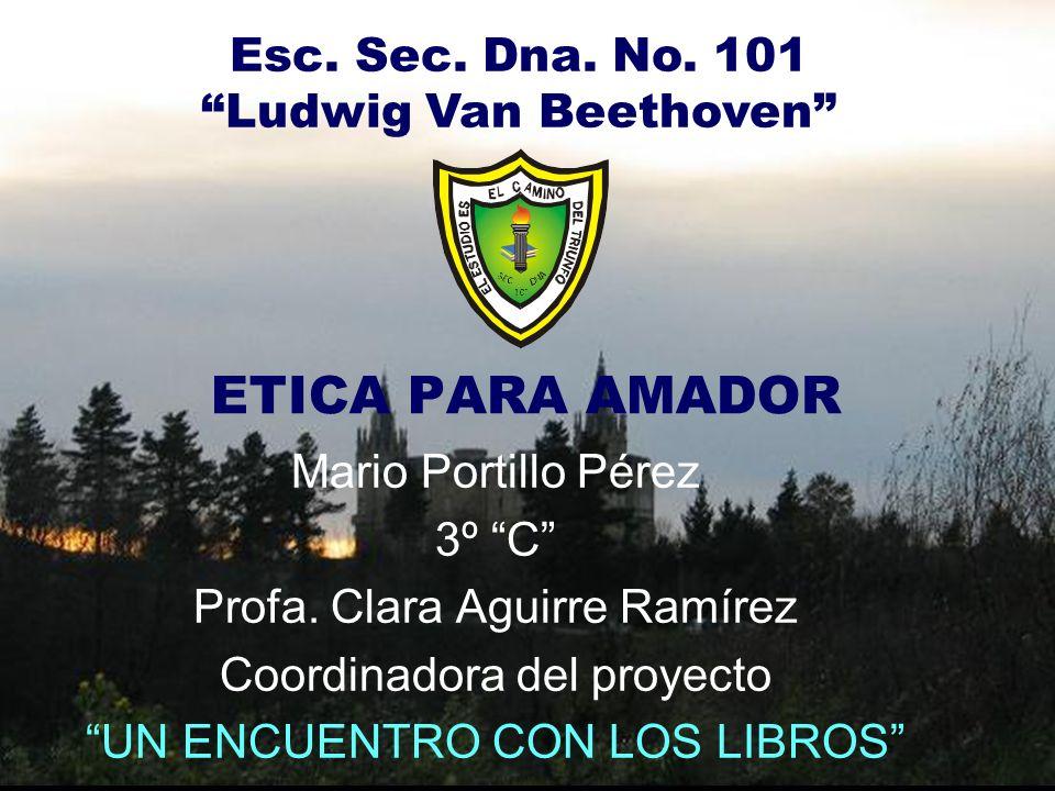 ETICA PARA AMADOR Esc. Sec. Dna. No. 101 Ludwig Van Beethoven