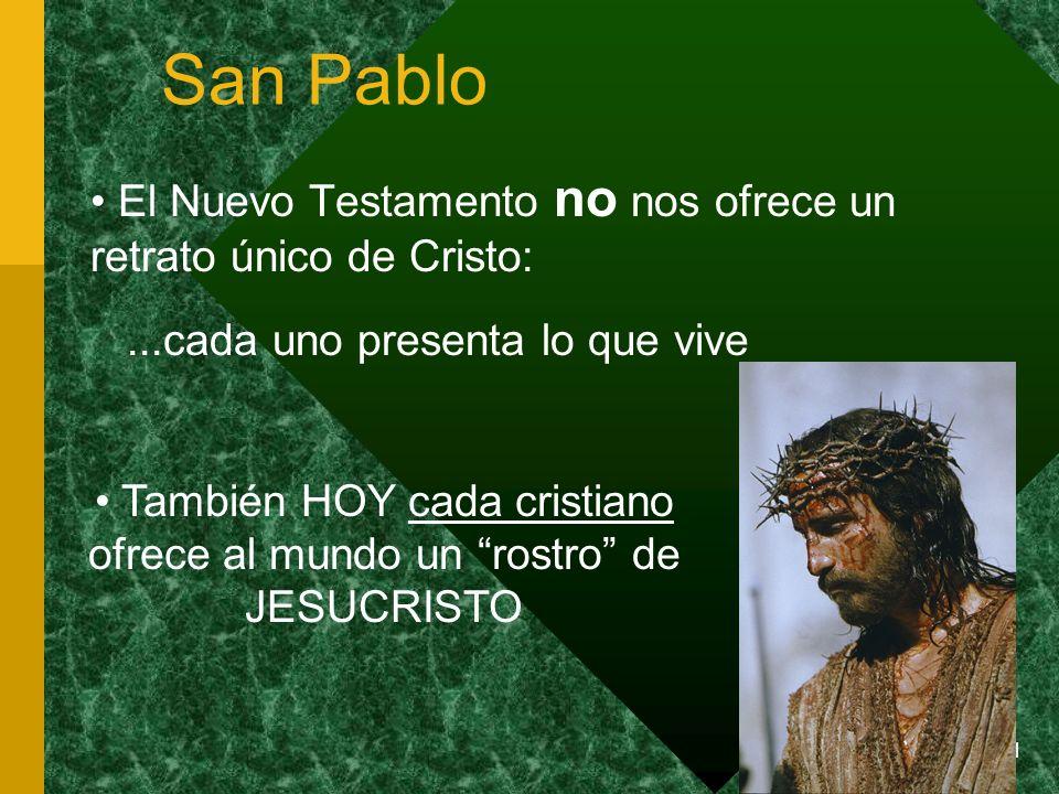 También HOY cada cristiano ofrece al mundo un rostro de JESUCRISTO