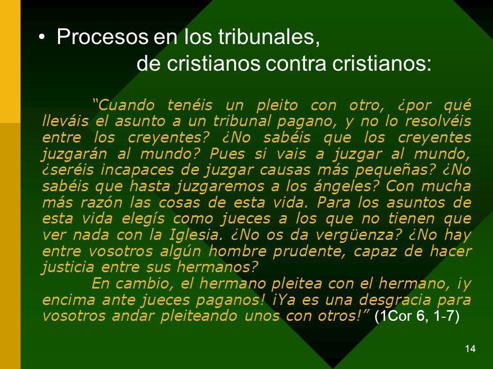 Procesos en los tribunales, de cristianos contra cristianos: