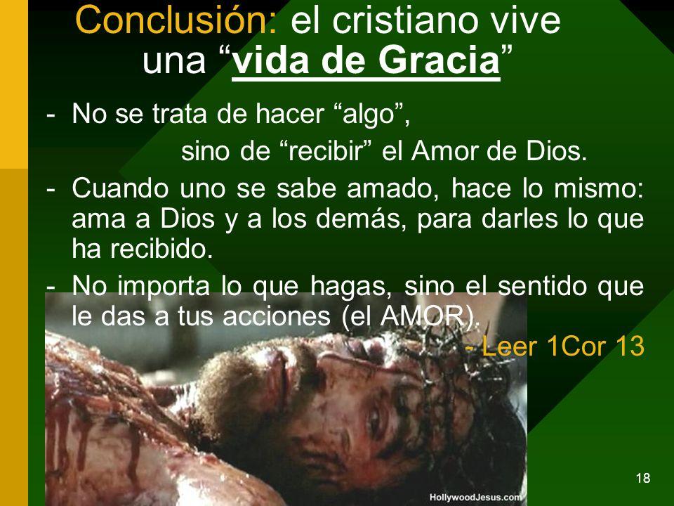Conclusión: el cristiano vive una vida de Gracia