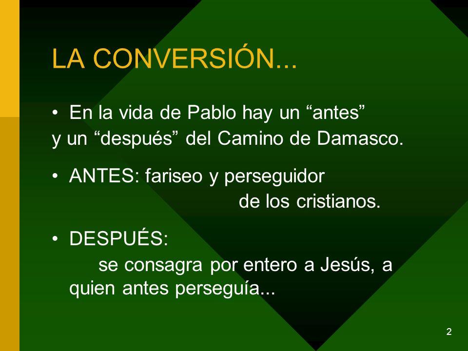 LA CONVERSIÓN... En la vida de Pablo hay un antes