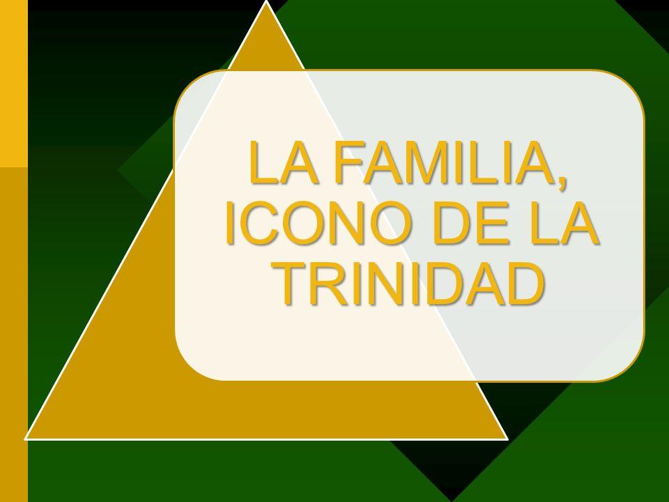 LA FAMILIA, ICONO DE LA TRINIDAD