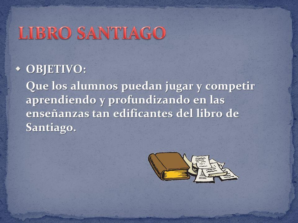 LIBRO SANTIAGO OBJETIVO: