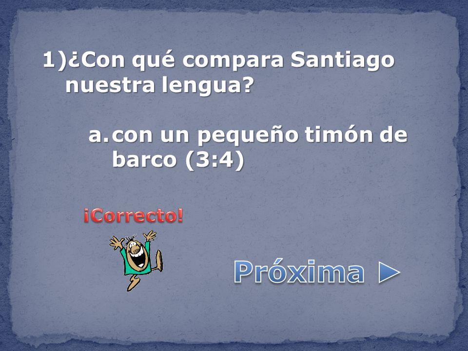 Próxima ► ¿Con qué compara Santiago nuestra lengua