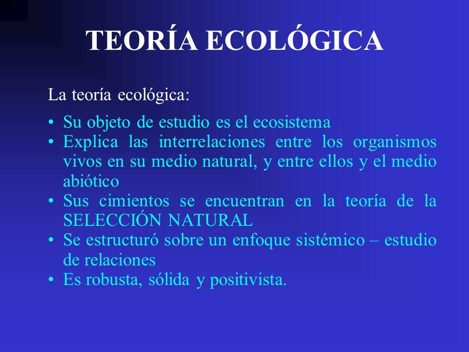 TEORÍA ECOLÓGICA La teoría ecológica: