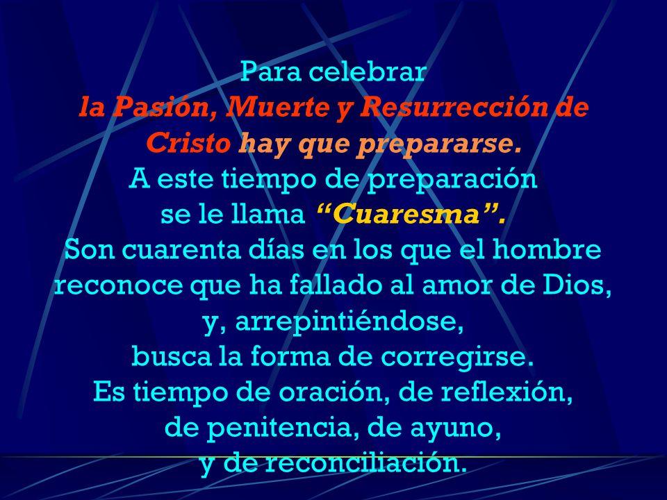 Para celebrar la Pasión, Muerte y Resurrección de Cristo hay que prepararse.