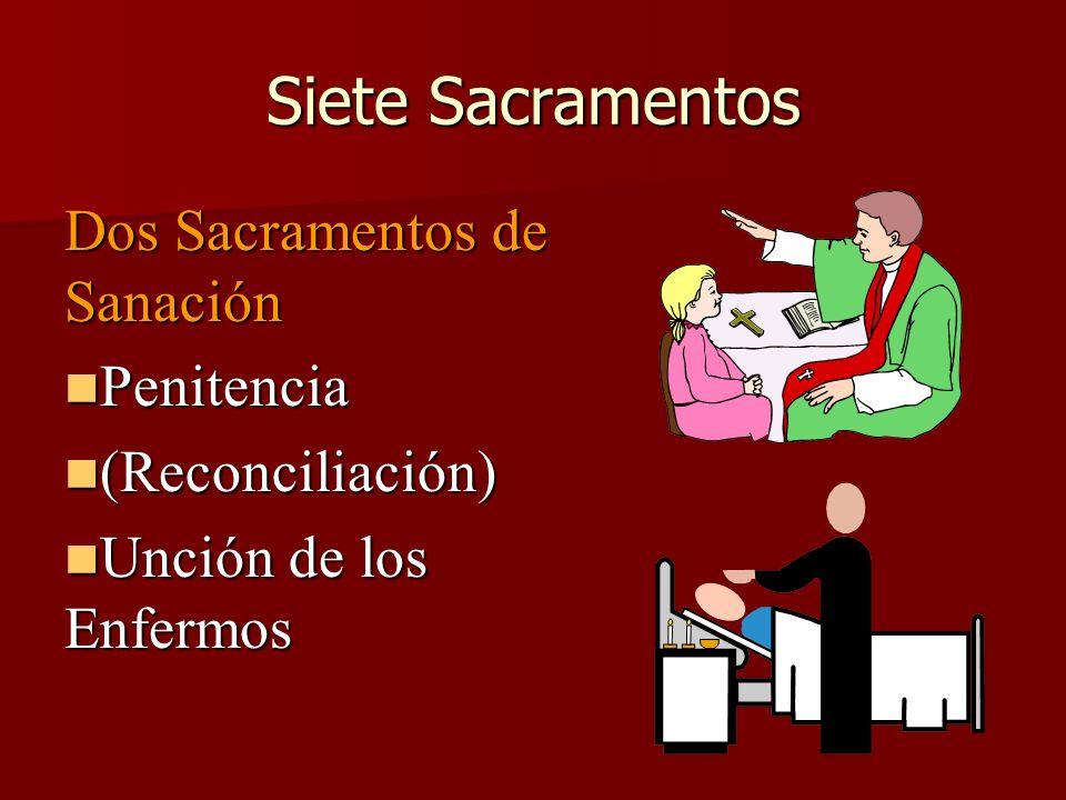 Siete Sacramentos Dos Sacramentos de Sanación Penitencia