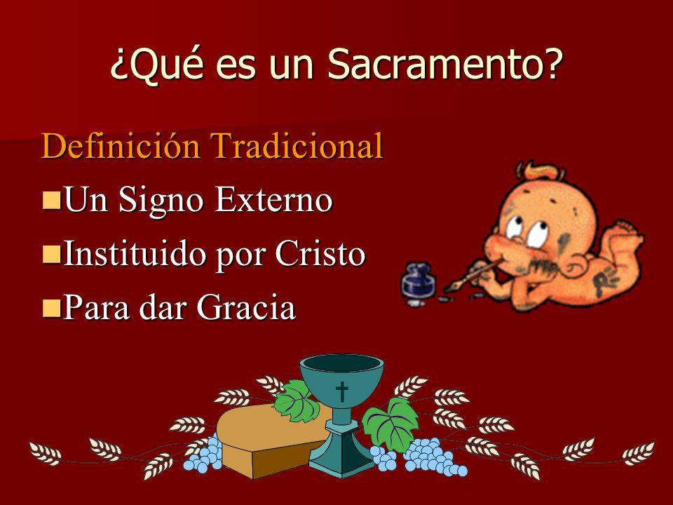 ¿Qué es un Sacramento Definición Tradicional Un Signo Externo