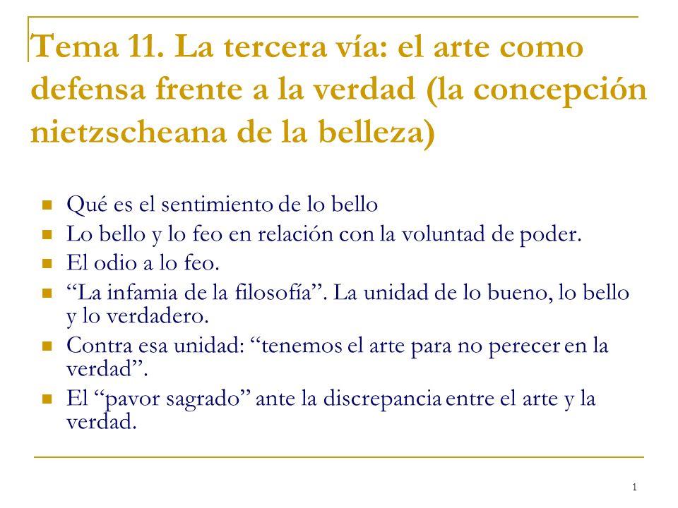 Tema 11. La tercera vía: el arte como defensa frente a la verdad (la concepción nietzscheana de la belleza)
