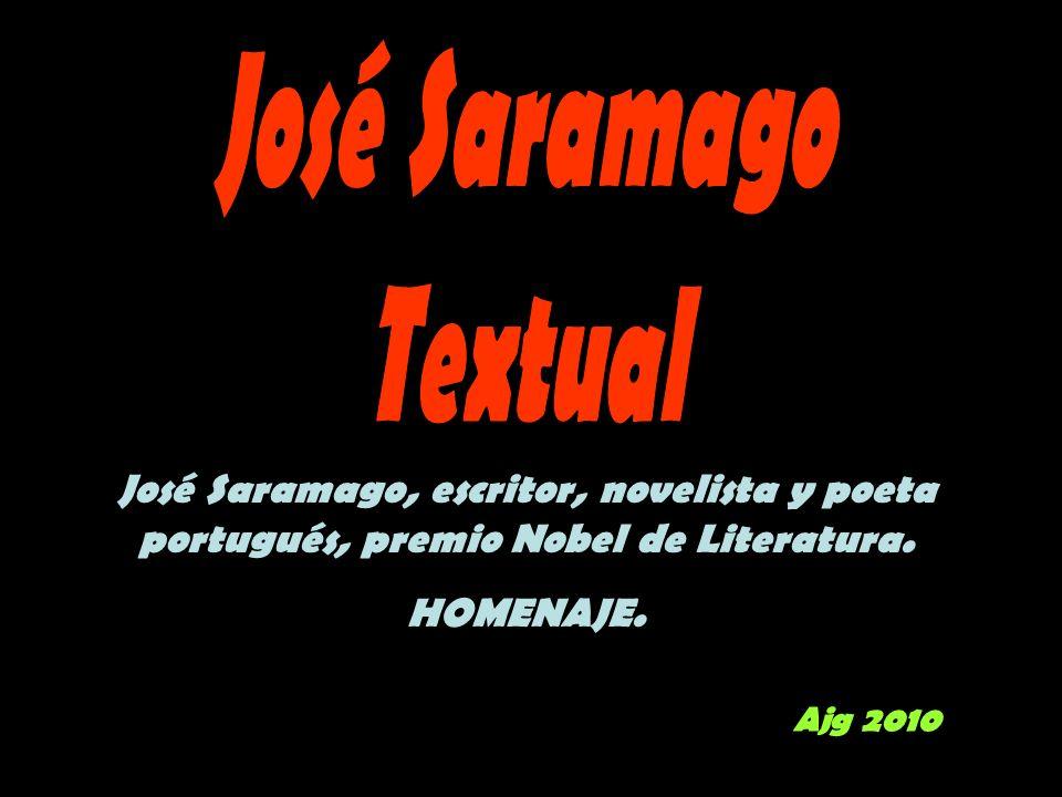 José Saramago Textual. José Saramago, escritor, novelista y poeta portugués, premio Nobel de Literatura.
