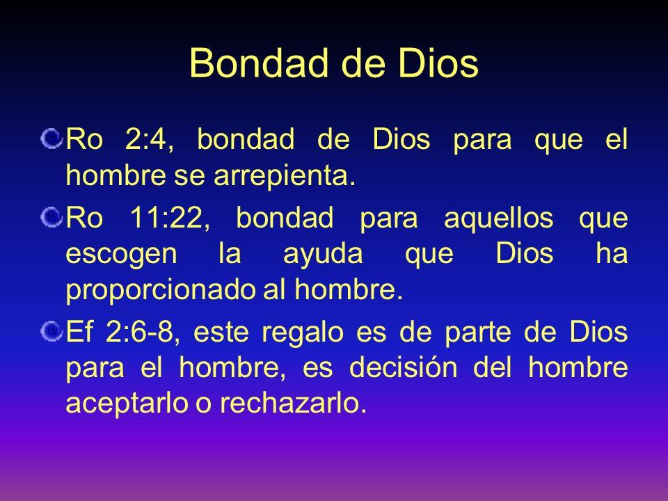 Bondad de Dios Ro 2:4, bondad de Dios para que el hombre se arrepienta.