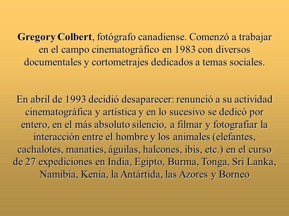 Gregory Colbert, fotógrafo canadiense