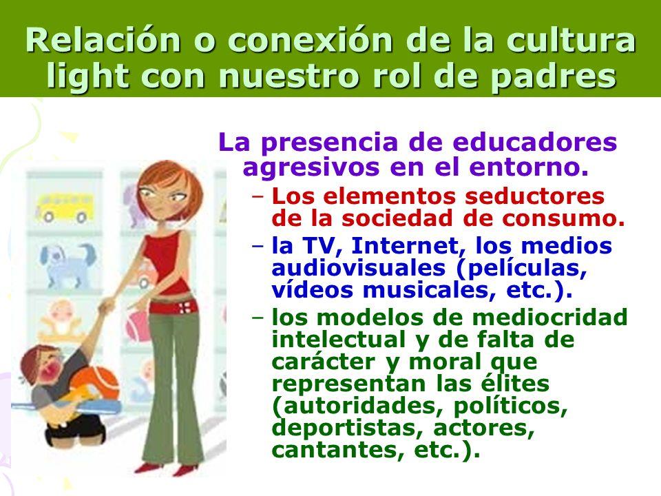 Relación o conexión de la cultura light con nuestro rol de padres