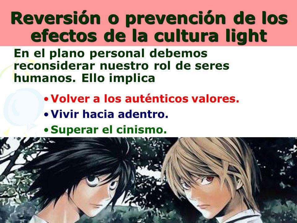 Reversión o prevención de los efectos de la cultura light