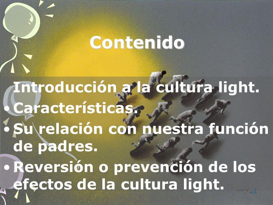 Contenido Introducción a la cultura light. Características.