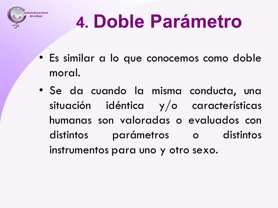 4. Doble Parámetro Es similar a lo que conocemos como doble moral.