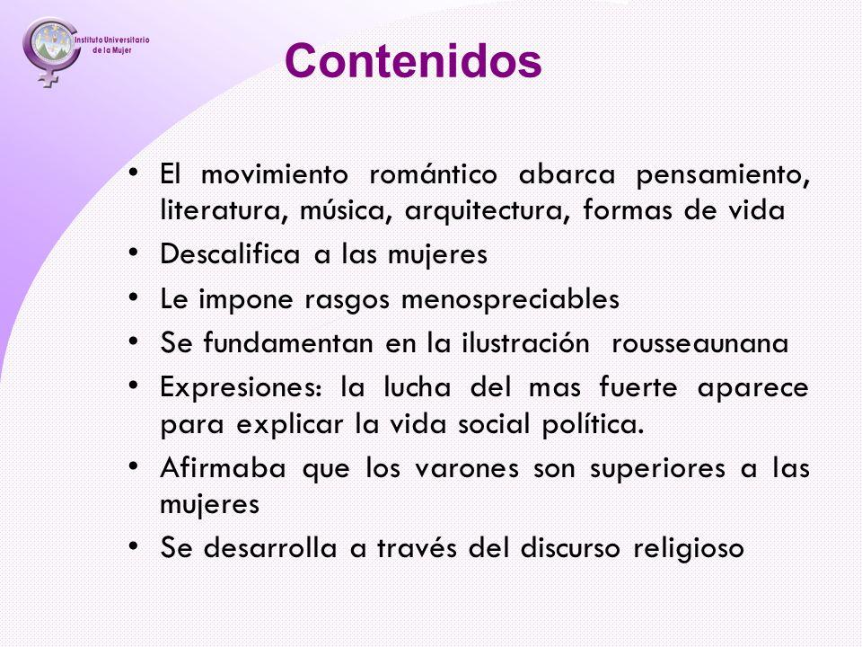 Contenidos El movimiento romántico abarca pensamiento, literatura, música, arquitectura, formas de vida.