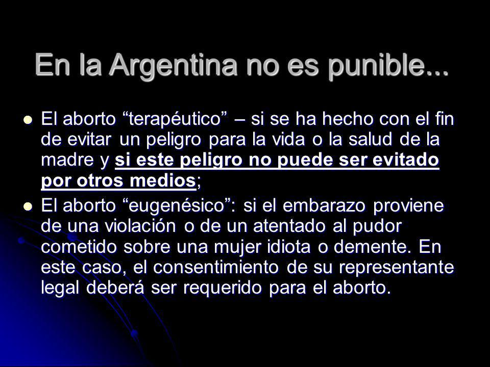 En la Argentina no es punible...