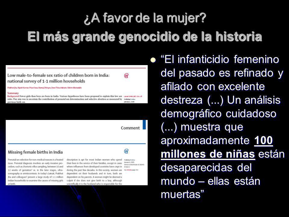 ¿A favor de la mujer El más grande genocidio de la historia