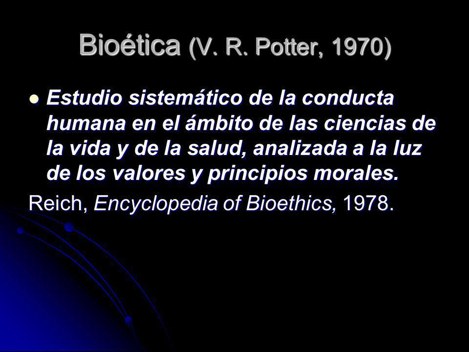 Bioética (V. R. Potter, 1970)