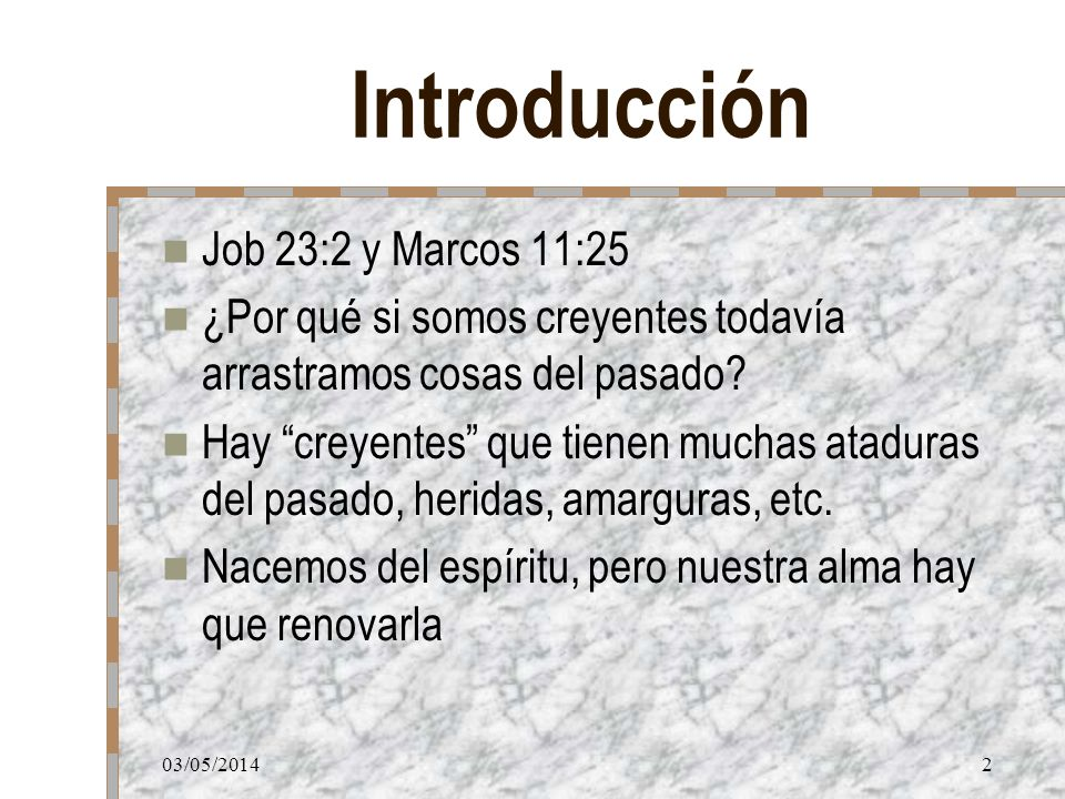 Introducción Job 23:2 y Marcos 11:25
