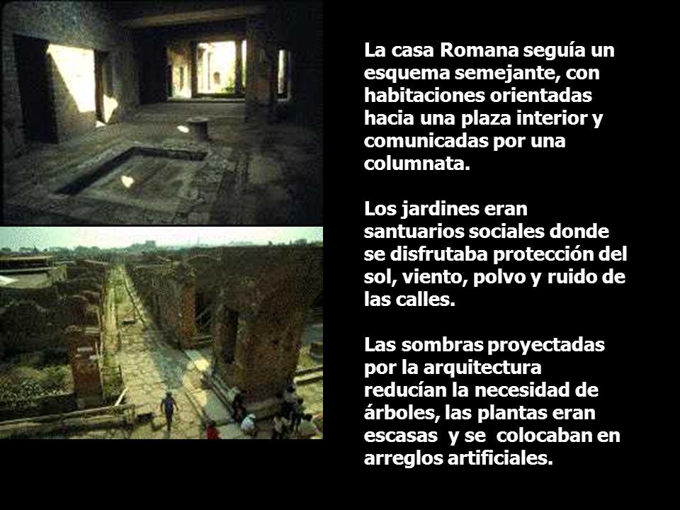 La casa Romana seguía un esquema semejante, con habitaciones orientadas hacia una plaza interior y comunicadas por una columnata.