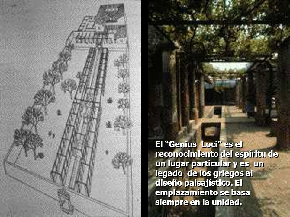 El Genius Loci es el reconocimiento del espíritu de un lugar particular y es un legado de los griegos al diseño paisajístico.