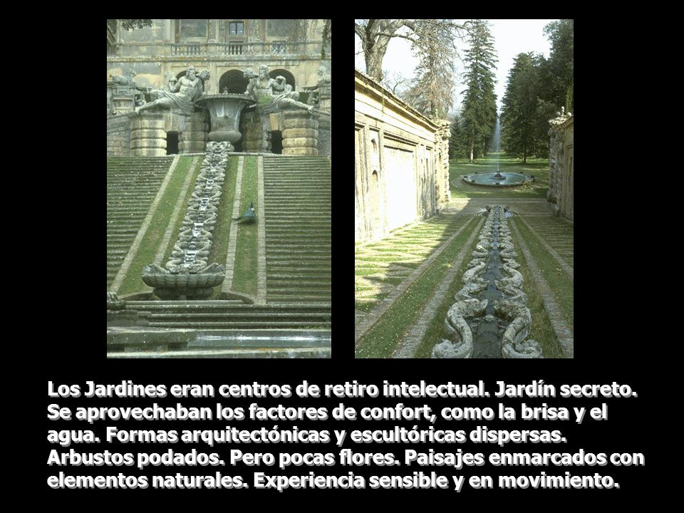 Los Jardines eran centros de retiro intelectual. Jardín secreto