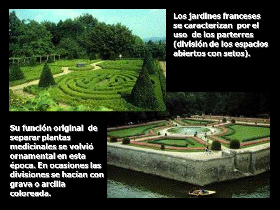 Los jardines franceses se caracterizan por el uso de los parterres (división de los espacios abiertos con setos).