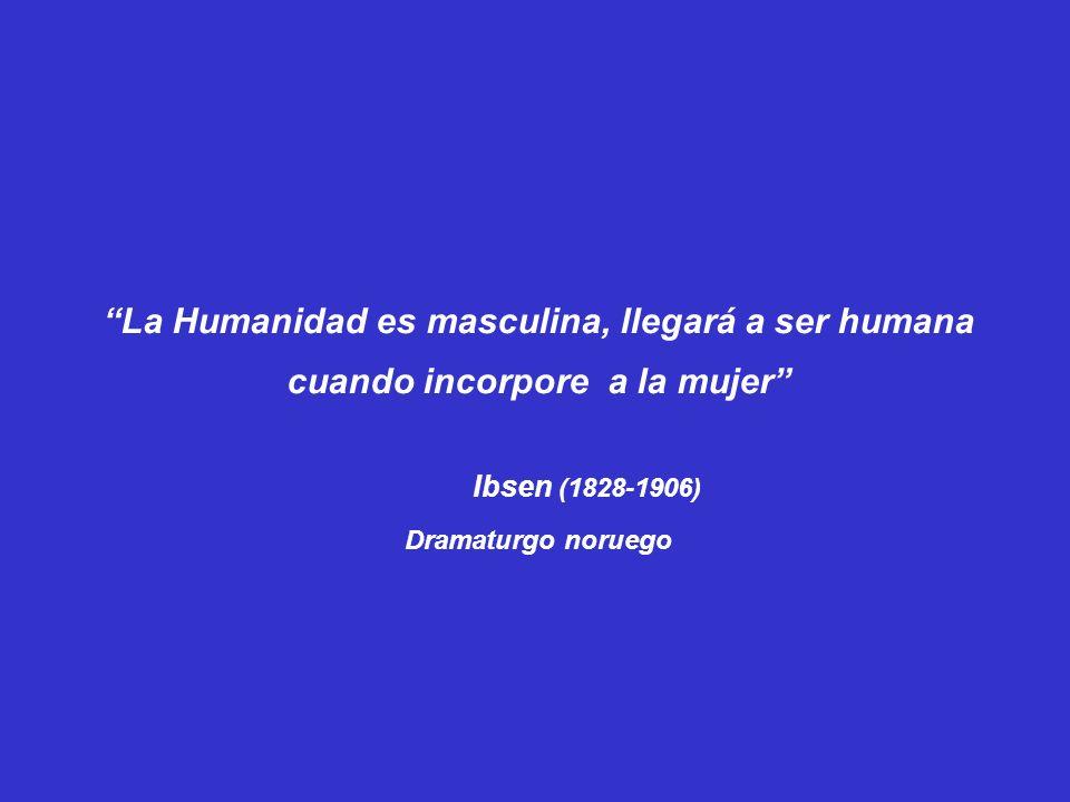 La Humanidad es masculina, llegará a ser humana cuando incorpore a la mujer