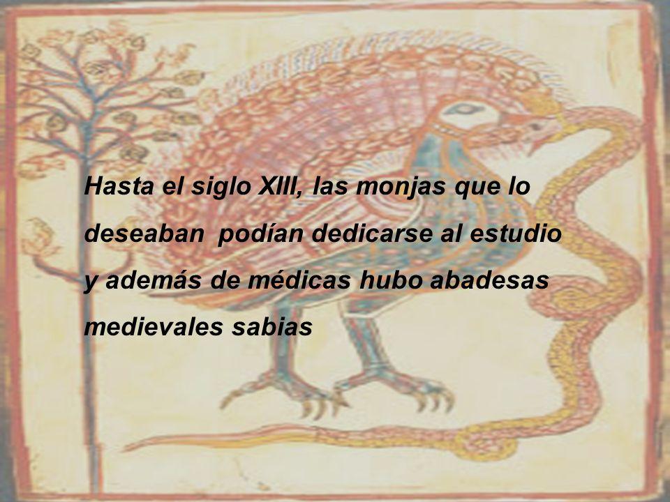 Hasta el siglo XIII, las monjas que lo deseaban podían dedicarse al estudio y además de médicas hubo abadesas medievales sabias