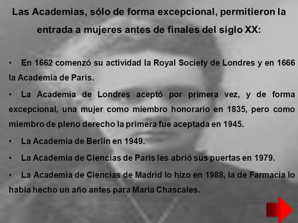 Las Academias, sólo de forma excepcional, permitieron la entrada a mujeres antes de finales del siglo XX: