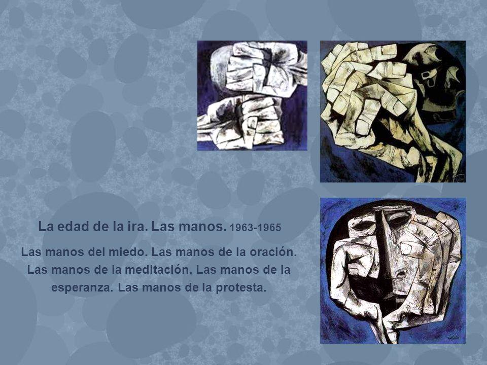 La edad de la ira. Las manos. 1963-1965