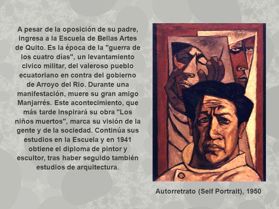 A pesar de la oposición de su padre, ingresa a la Escuela de Bellas Artes de Quito. Es la época de la guerra de los cuatro días , un levantamiento civico militar, del valeroso pueblo ecuatoriano en contra del gobierno de Arroyo del Rio. Durante una manifestación, muere su gran amigo Manjarrés. Este acontecimiento, que más tarde inspirará su obra Los niños muertos , marca su visión de la gente y de la sociedad. Continúa sus estudios en la Escuela y en 1941 obtiene el diploma de pintor y escultor, tras haber seguido también estudios de arquitectura.