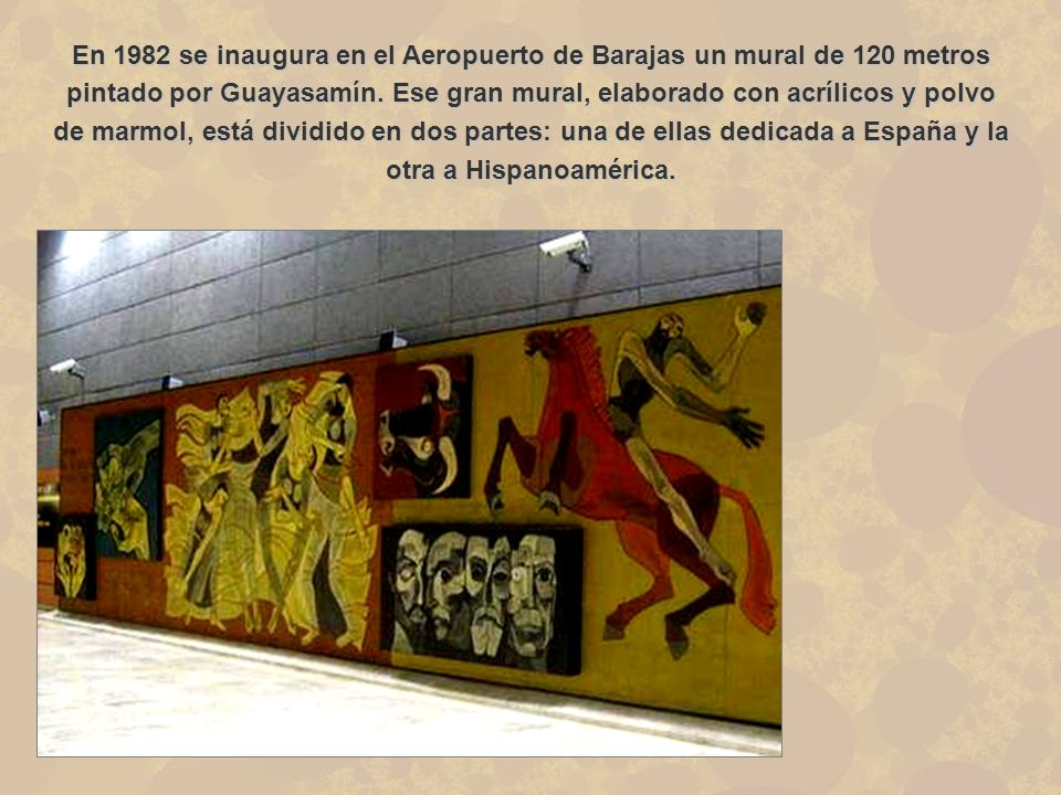 En 1982 se inaugura en el Aeropuerto de Barajas un mural de 120 metros pintado por Guayasamín.