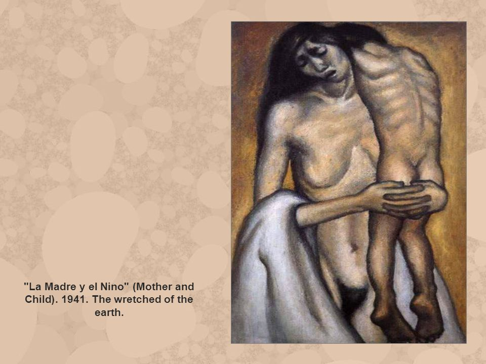 La Madre y el Nino (Mother and Child(. 1941