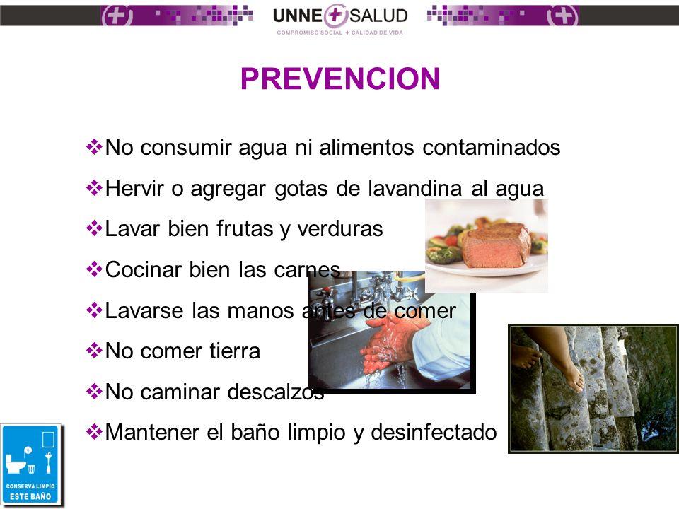PREVENCION No consumir agua ni alimentos contaminados