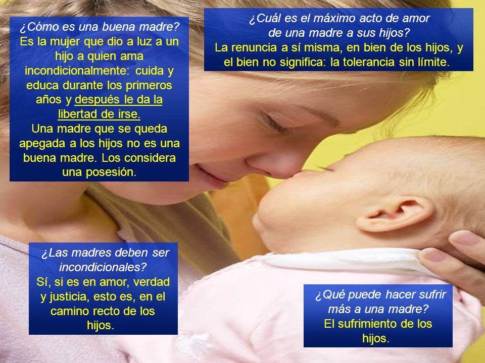 ¿Cuál es el máximo acto de amor de una madre a sus hijos