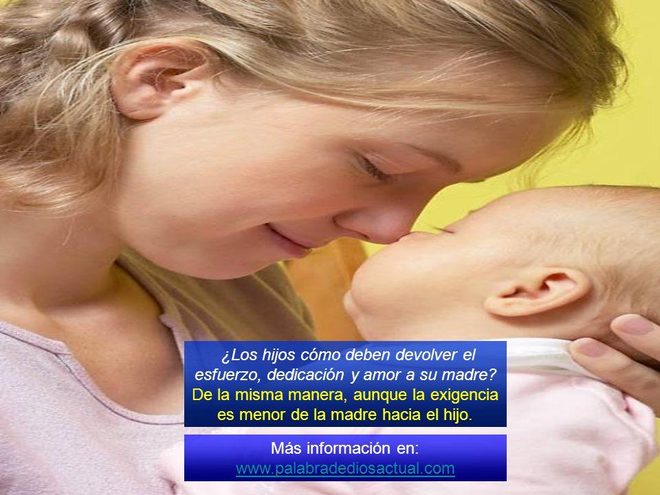 ¿Los hijos cómo deben devolver el esfuerzo, dedicación y amor a su madre