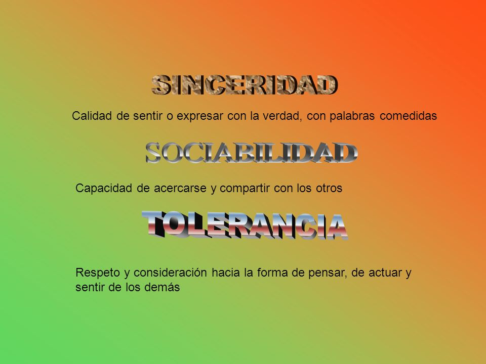SINCERIDAD SOCIABILIDAD TOLERANCIA