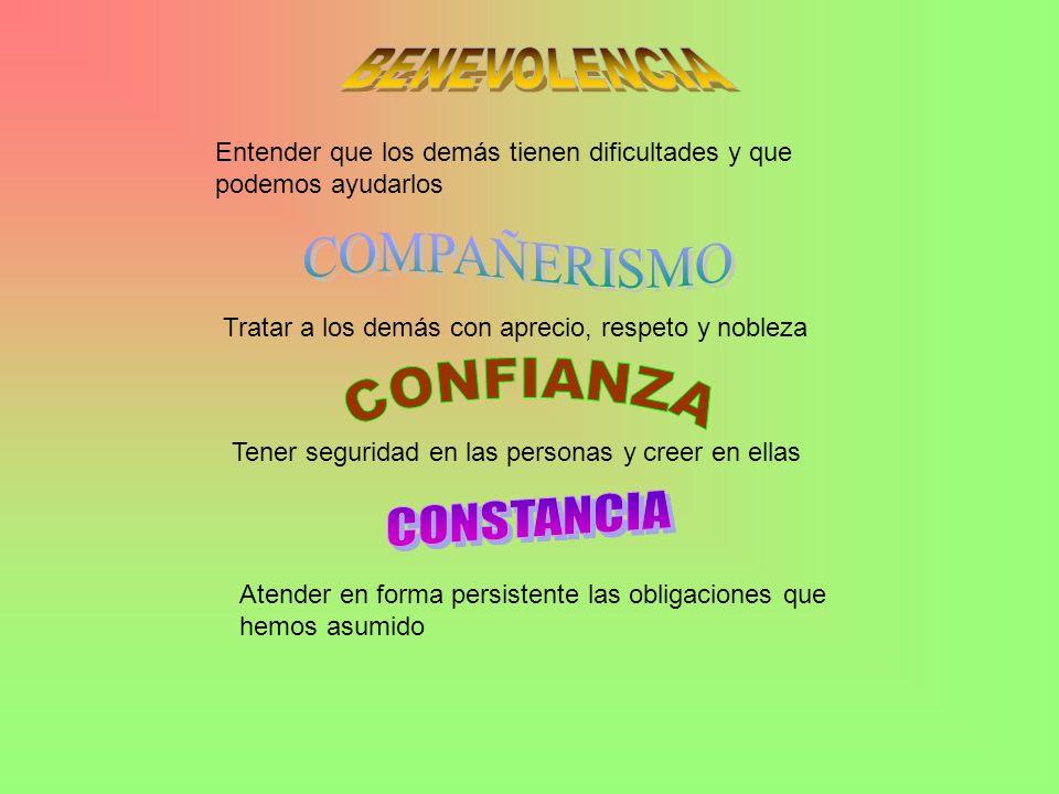 BENEVOLENCIA COMPAÑERISMO CONFIANZA CONSTANCIA