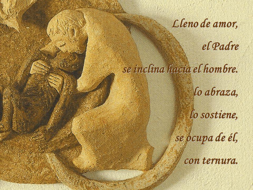 Lleno de amor, el Padre. se inclina hacia el hombre.