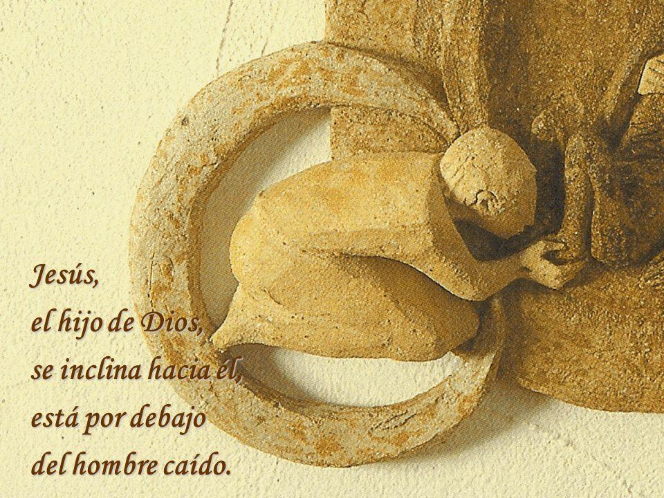 Jesús, el hijo de Dios, se inclina hacia él, está por debajo del hombre caído. .