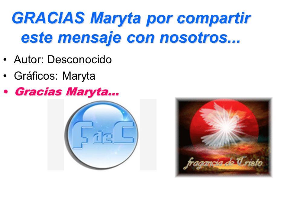 GRACIAS Maryta por compartir este mensaje con nosotros...